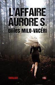 L'Affaire Aurore S. de Gilles Milo-Vacéri