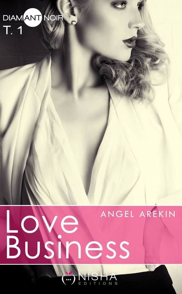 Love Business Tome 1 de Angel Arekin