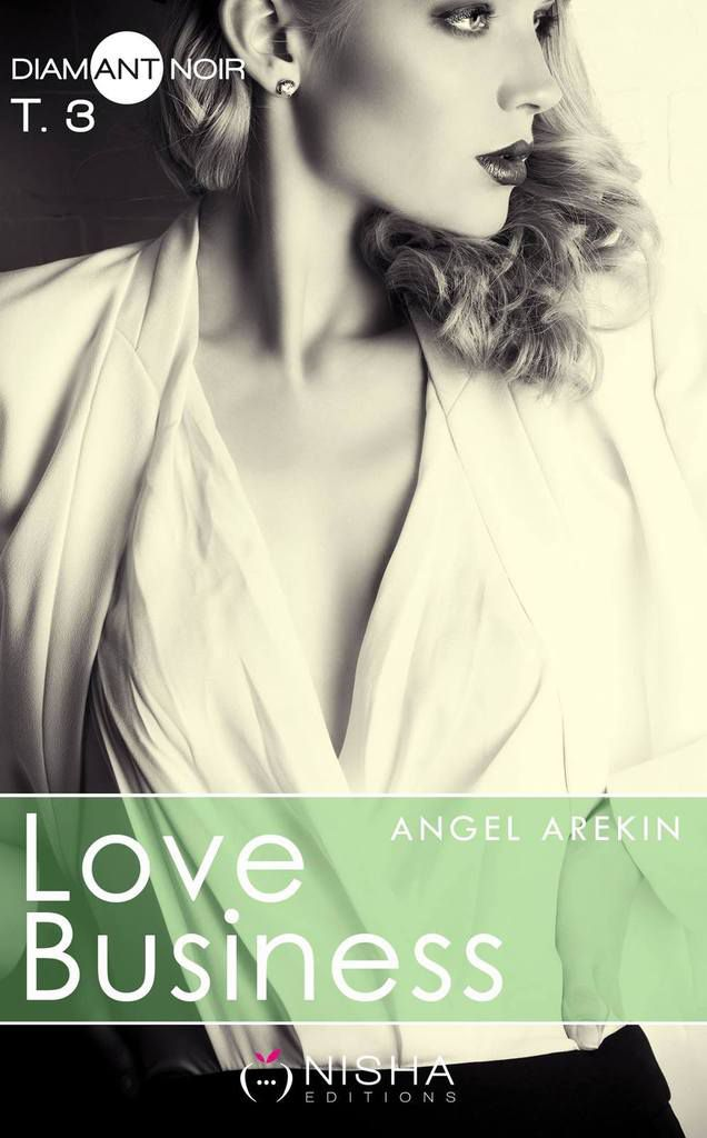 Love Business Tome 3 de Angel Arekin