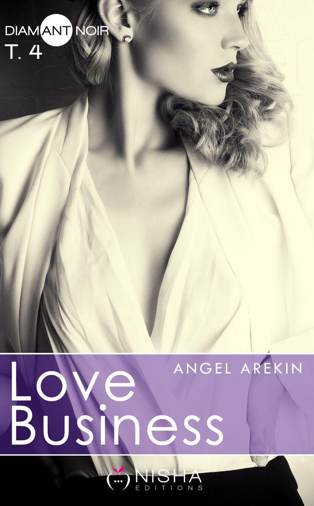 Love Business tome 4 de Angel Arekin