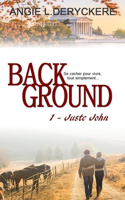 Background tome 1 - Juste John de Angie L. Deryckere