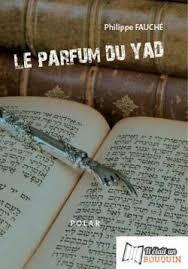 Le Parfum du Yad de Philippe Fauché