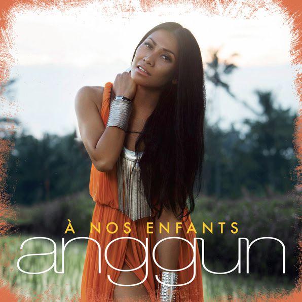 A Nos Enfants, le très beau retour d'Anggun