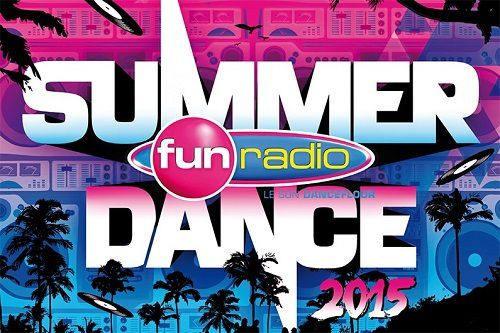 Fun Radio Summer Dance 2015, la compilation la plus dance de l'été !