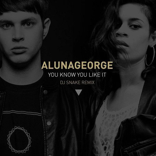 DJ Snake s'associe à AlunaGeorge sur You Know You Like It !