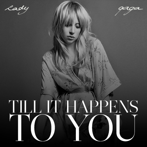 Lady Gaga est  impressionante sur Till It Happens To you !