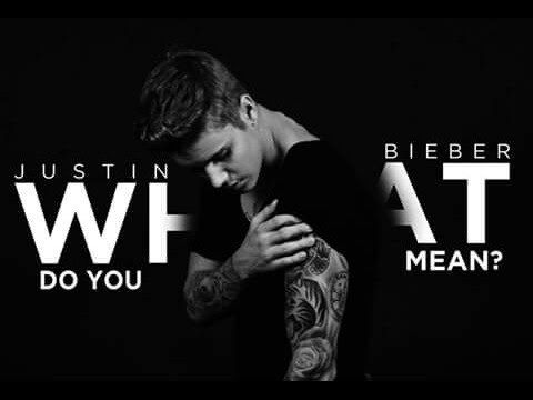 Justin Bieber is back avec What Do You Mean? !