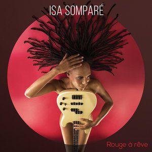 Parez-vous du Rouge A Rêve d'Isa Somparé !
