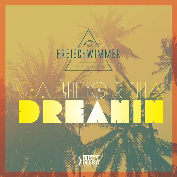 La version tropical house de California Dreamin par Freischwimmer !