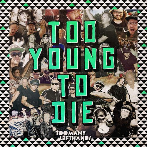 Too Young To Die, le nouveau single de TooManyLeftHands !