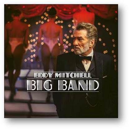 Eddy Mitchell la joue Big Band sur son nouvel album !