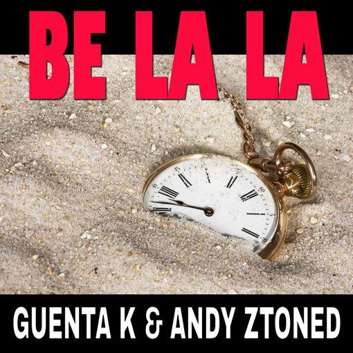 Chantons Be La La avec Guenta K et Andy Ztoned !