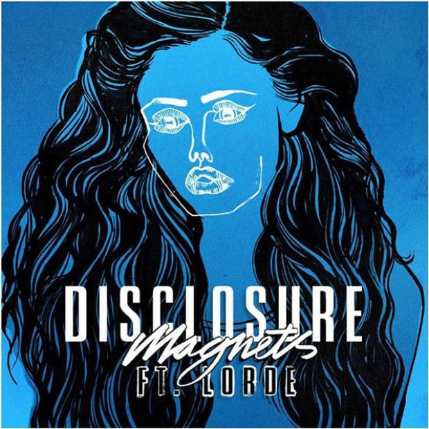 Disclosure + Lorde = Magnets !
