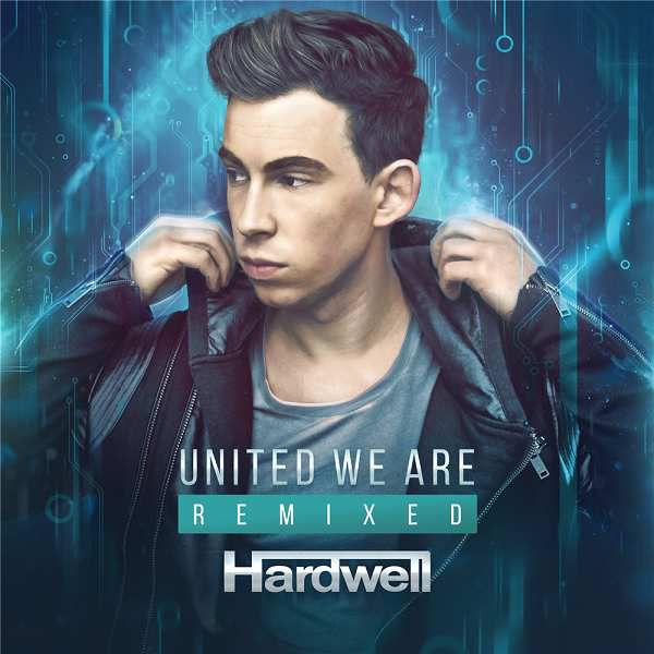United We Are de Hardwell en mode remixed !