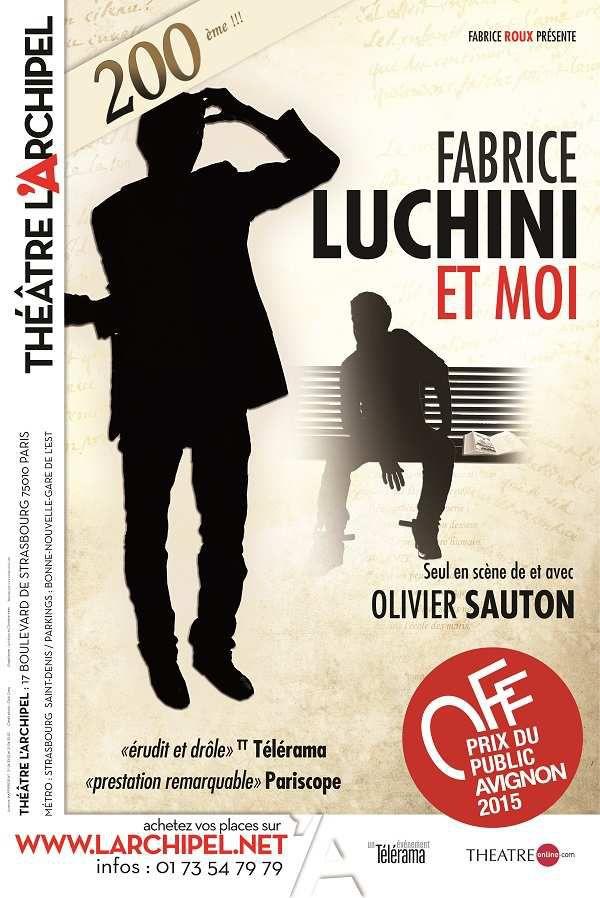 Rencontre avec le comédien Olivier Sauton qui vous en dit plus sur son seul en scène Fabrice Luchini Et Moi !