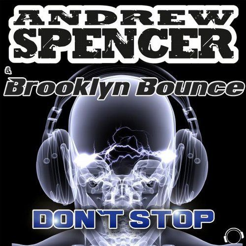 Andrew Spencer s'associe à Brooklyn Bounce sur Don't Stop !