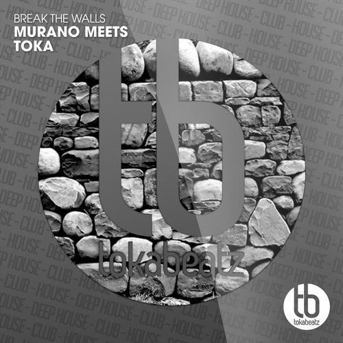 Murano Meets Toka, le succès clubbing du moment avec Break The Walls !