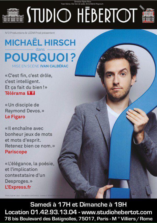 Michaël Hirsch dans Pourquoi ? au Studio Hébertot, nous y étions !