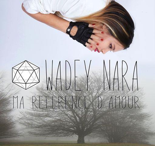 Ma Référence D'Amour, le nouveau single de Wadey Nara arrive !