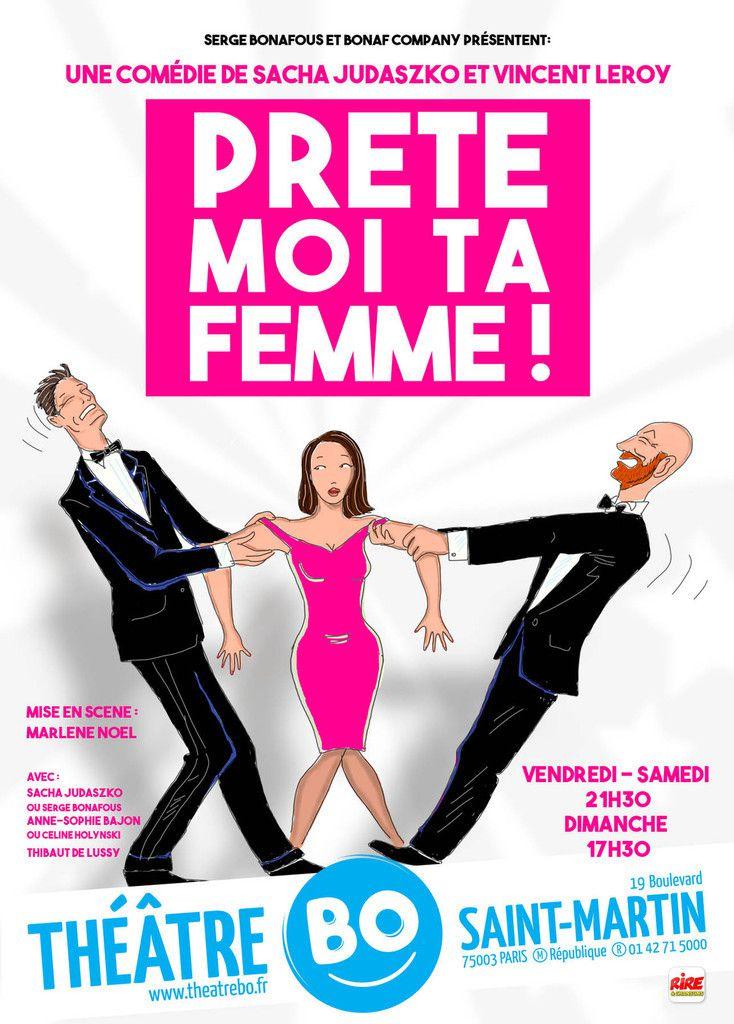Prete Moi Ta Femme ! au Théâtre Bo Saint-Martin, nous y étions !