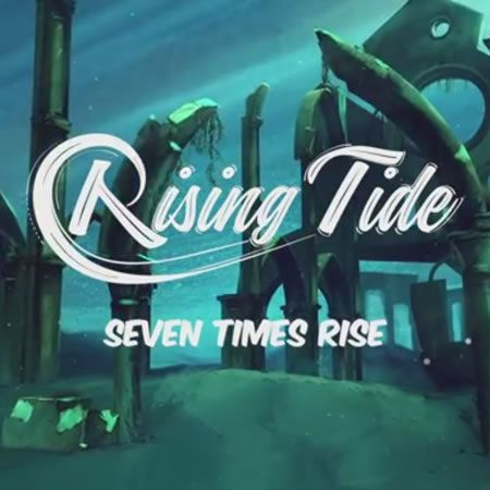 A la cool avec Rising Tide et le single Seven Times Rise !