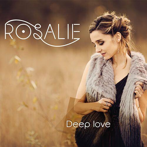 Partez à la découverte de Rosalie avec l'EP Deep Love !