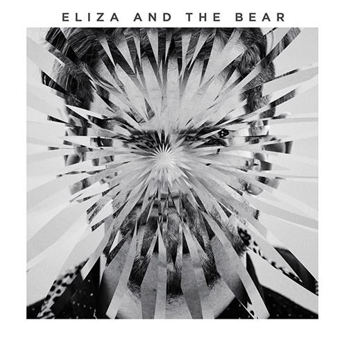 Attention, grosse claque musicale à l'horizon : Eliza And The Bear !
