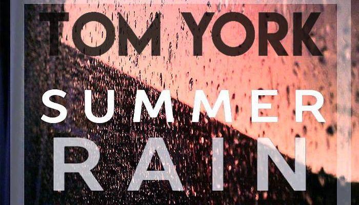 Le clip illustrant « Summer Rain » de Tom York est arrivé !