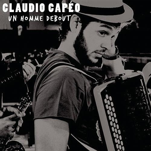 « Un Homme Debout » de Claudio Capéo poursuit son chemin !