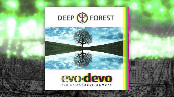Deep Forest est de retour avec « Evo Devo » !