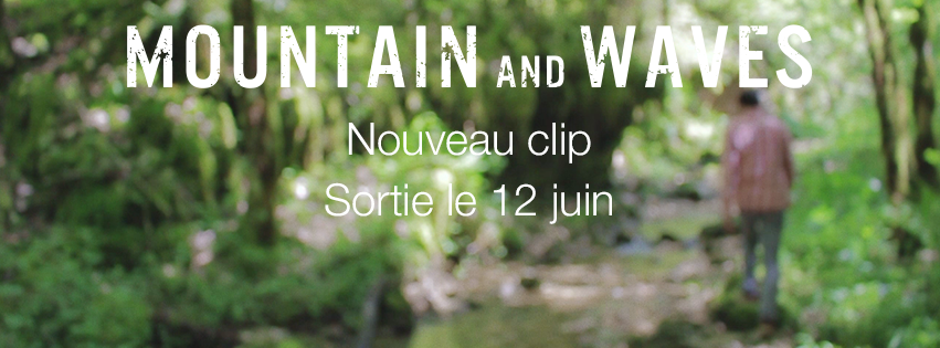 Mountain And Waves, une jolie découverte indie pop folk made in France !