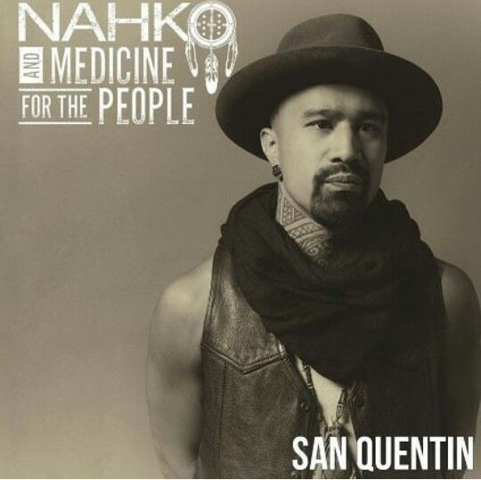 Direction « San Quentin » avec Nahko & Medicine For The People !