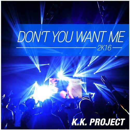 K.K Project relance « Don't You Want Me » !