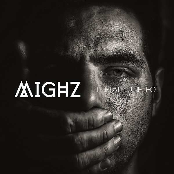 Mighz vous présente son nouvel EP « Il Etait Une Foi » !