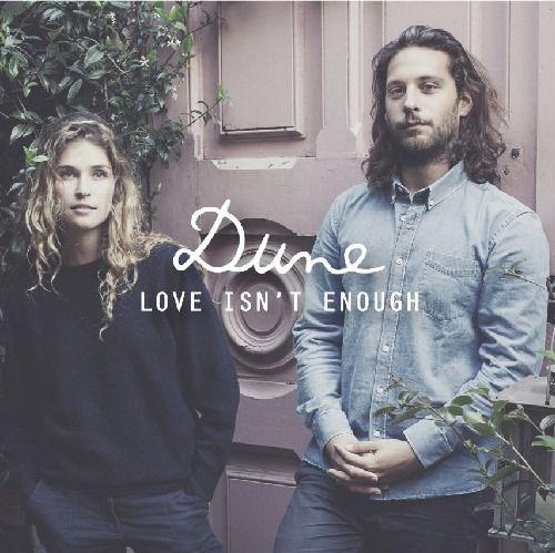 « Love Isn't Enough » le nouveau single de Dune !