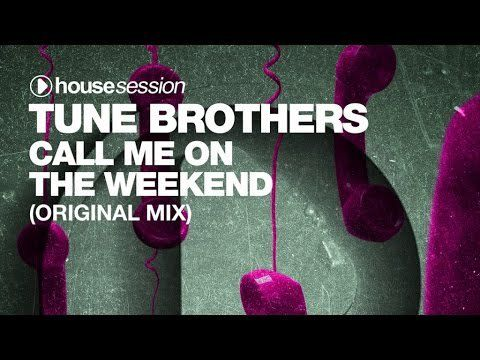 « Call Me On The Weekend » la nouvelle bombe de Tune Brothers !
