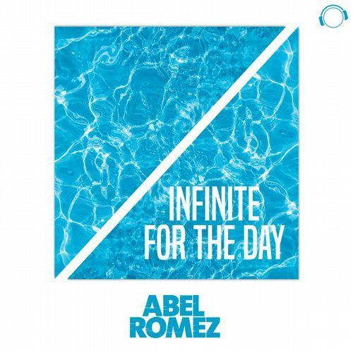 Découvrez « Infinite For The Day » le nouveau single d'Abel Romez !