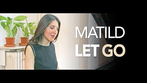 On dit un grand oui à Matild et à son titre « Let Go » !