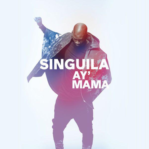 Singuila cartonne avec « Ay Mama » !