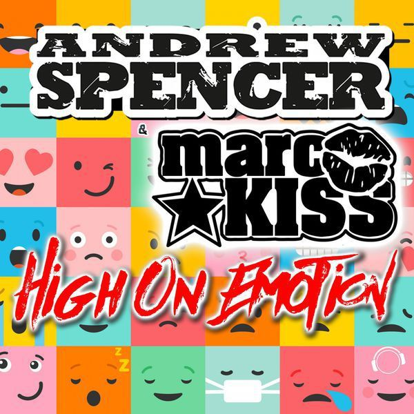 Andrew Spencer  revient sur le devant de la scène Club avec « High On Emotion » !