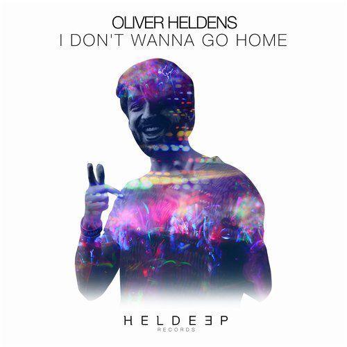 Ecoutez « I Don't Wanna Go Home » la nouvelle bombe d'Oliver Heldens !