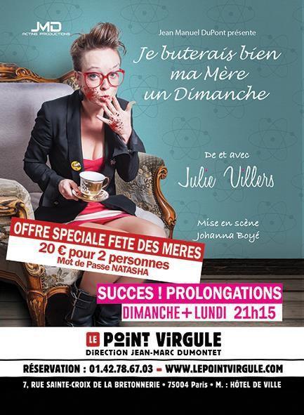 L'humoriste Julie Villers vous présente son spectacle « Je Buterais Bien Ma Mère Un Dimanche » !