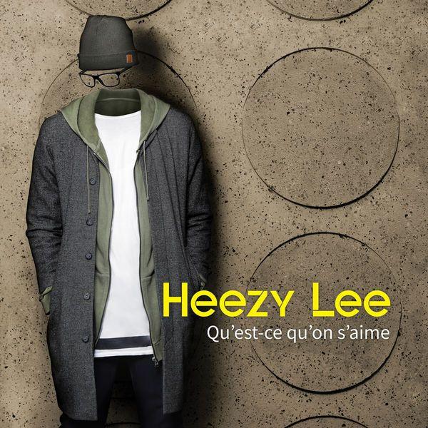 Découvrez Heezy Lee et son titre « Qu'est-ce Qu'on S'aime » !