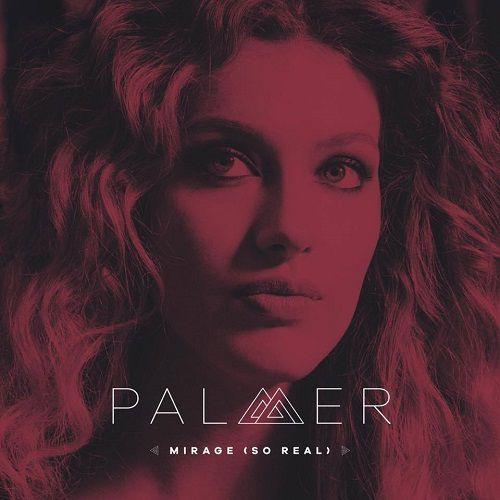 Découvrez « Mirage (So Real) » de Palmer !