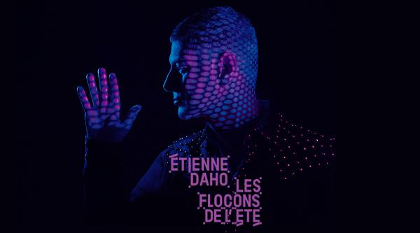 Etienne Daho revient avec « Les Flocons De L'Eté » !