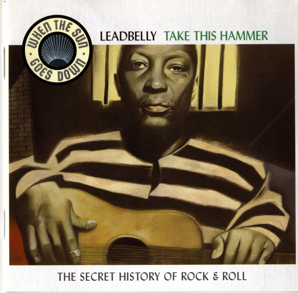 CD Take the Hammer de Leadbelly (reprise de l'album The Midnight Special and Southern Prison Songs, RCA)  ©BMG 2003