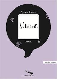 L'IMPASSE- Aymen HACEN- Editions MOIRES