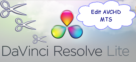How to Get AVCHD MTS Workflow with DaVinci Resolve (Lite)?