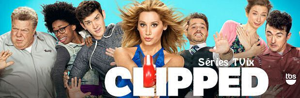 The clipped,saison 1 ♥