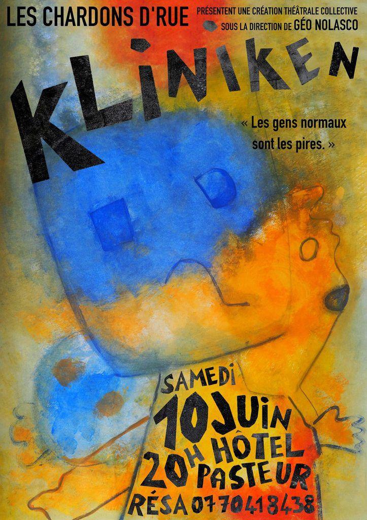 Kliniken - création théâtrale collective - du 5 au 11 juin - Représentation les 10 et 11 Juin
